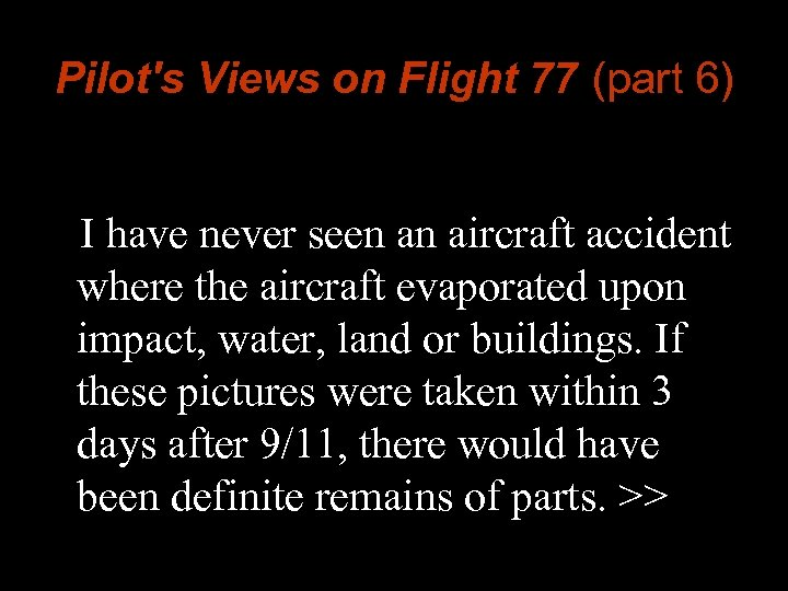 Pilot's Views on Flight 77 (part 6) I have never seen an aircraft accident