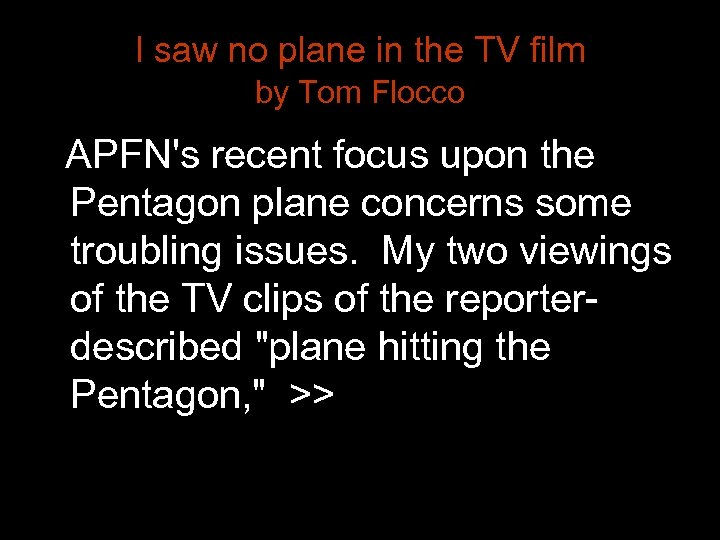 I saw no plane in the TV film by Tom Flocco APFN's recent focus
