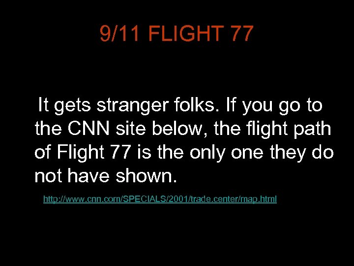 9/11 FLIGHT 77 It gets stranger folks. If you go to the CNN site
