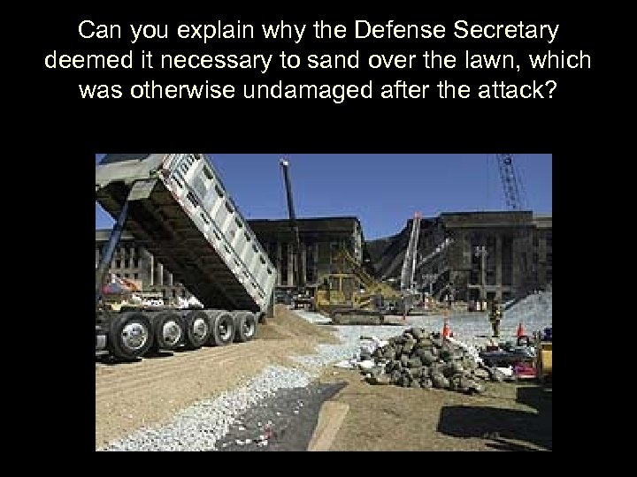 Can you explain why the Defense Secretary deemed it necessary to sand over the