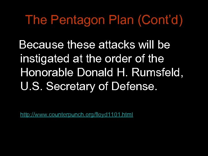 The Pentagon Plan (Cont'd) Because these attacks will be instigated at the order of