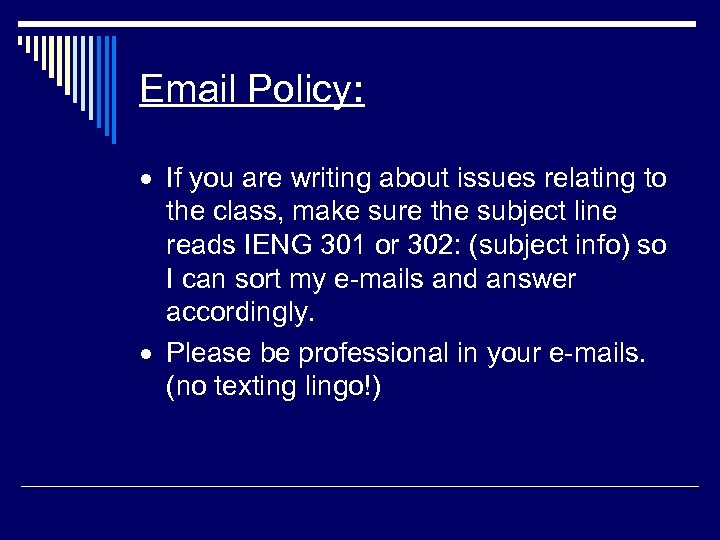 Email Policy: · If you are writing about issues relating to the class, make
