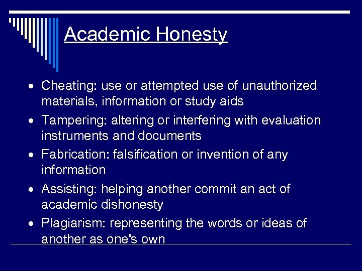 Academic Honesty · Cheating: use or attempted use of unauthorized materials, information or study