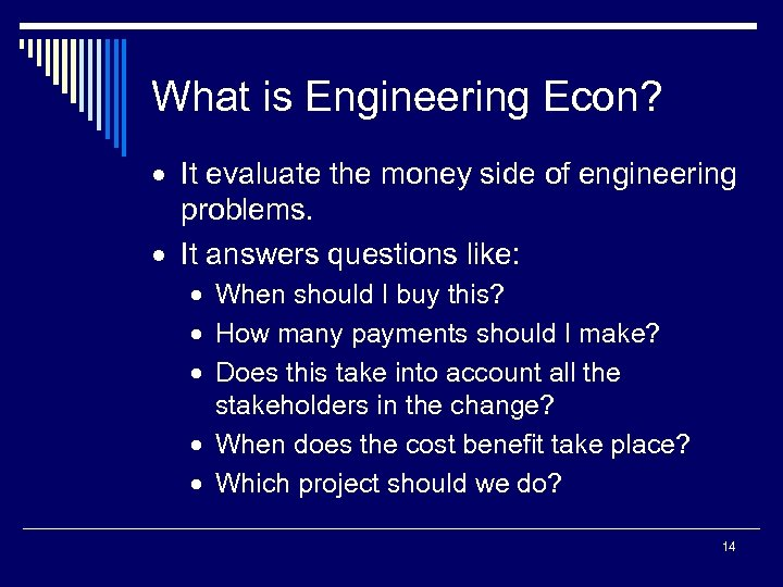 What is Engineering Econ? · It evaluate the money side of engineering problems. ·