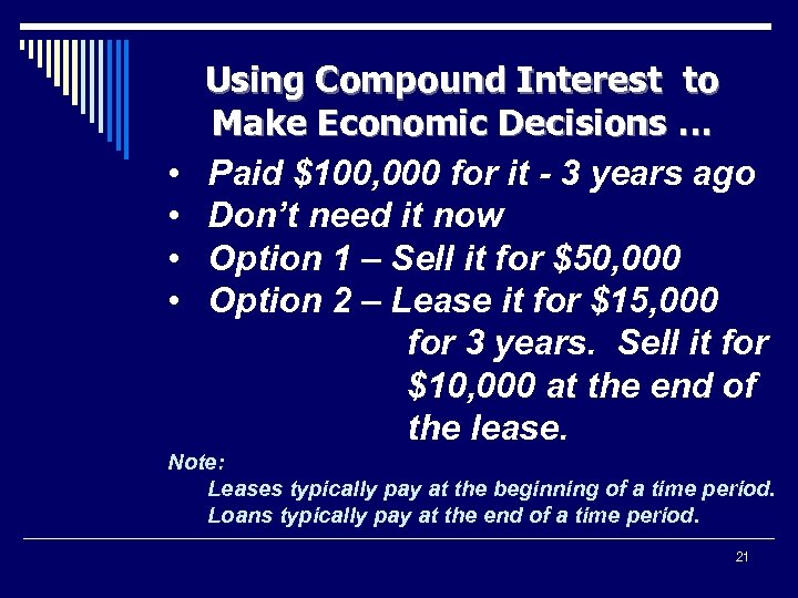 • • Using Compound Interest to Make Economic Decisions … Paid $100, 000