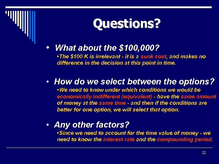 Questions? • What about the $100, 000? • The $100 K is irrelevant -