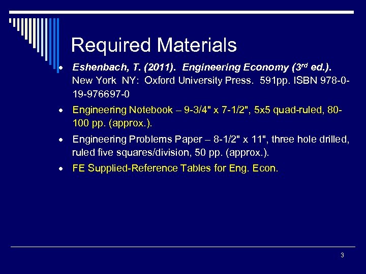 Required Materials · Eshenbach, T. (2011). Engineering Economy (3 rd ed. ). New York