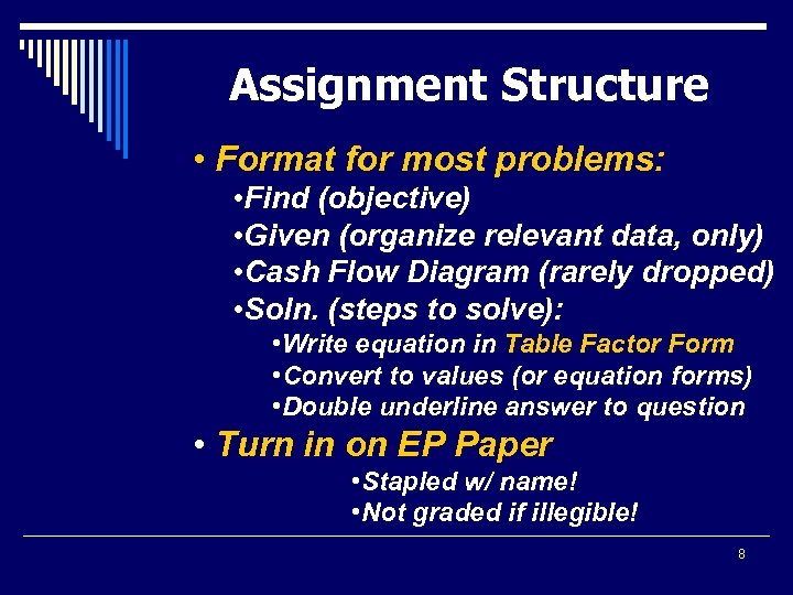 Assignment Structure • Format for most problems: • Find (objective) • Given (organize relevant