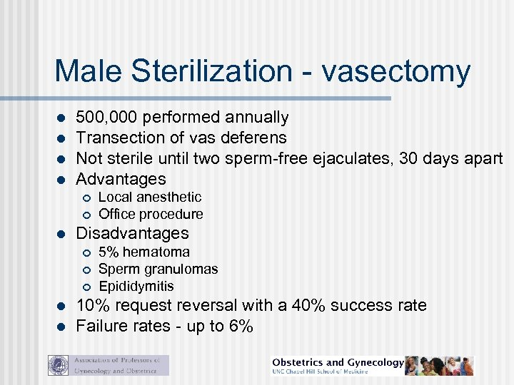 Male Sterilization - vasectomy l l 500, 000 performed annually Transection of vas deferens