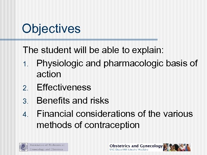 Objectives The student will be able to explain: 1. Physiologic and pharmacologic basis of