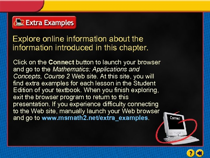 Explore online information about the information introduced in this chapter. Click on the Connect