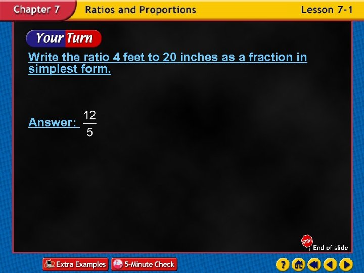 Write the ratio 4 feet to 20 inches as a fraction in simplest form.