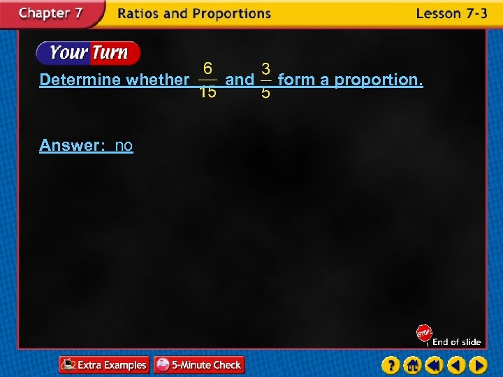 Determine whether Answer: no and form a proportion.