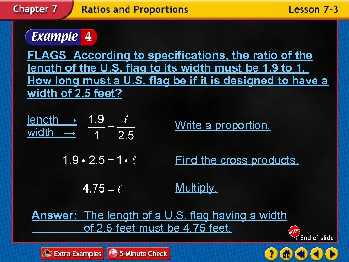 FLAGS According to specifications, the ratio of the length of the U. S. flag