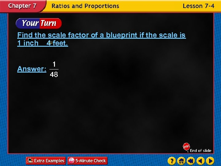 Find the scale factor of a blueprint if the scale is 1 inch 4