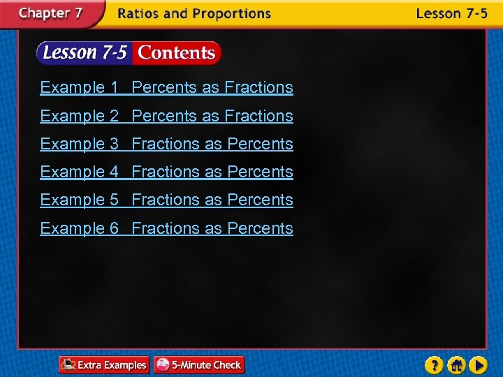 Example 1 Percents as Fractions Example 2 Percents as Fractions Example 3 Fractions as