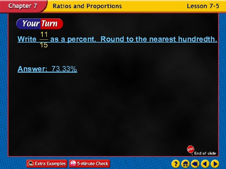 Write as a percent. Round to the nearest hundredth. Answer: 73. 33%