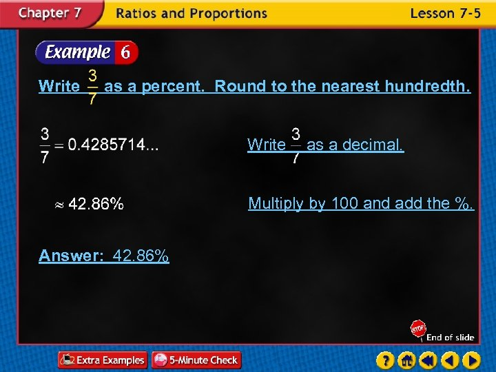 Write as a percent. Round to the nearest hundredth. Write as a decimal. Multiply