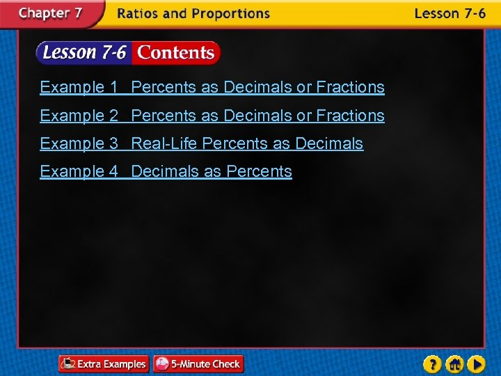 Example 1 Percents as Decimals or Fractions Example 2 Percents as Decimals or Fractions