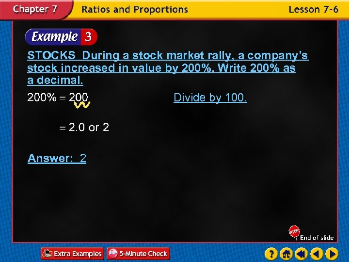 STOCKS During a stock market rally, a company's stock increased in value by 200%.