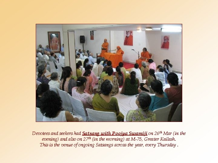Devotees and seekers had Satsang with Poojya Swamiji on 26 th Mar (in the