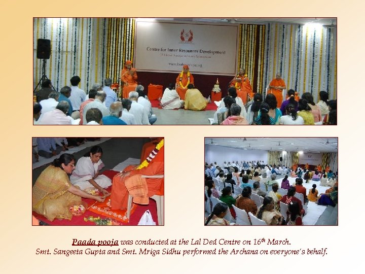 Paada pooja was conducted at the Lal Ded Centre on 16 th March. Smt.
