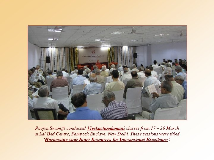 Poojya Swamiji conducted Vivekachoodamani classes from 17 – 26 March at Lal Ded Centre,