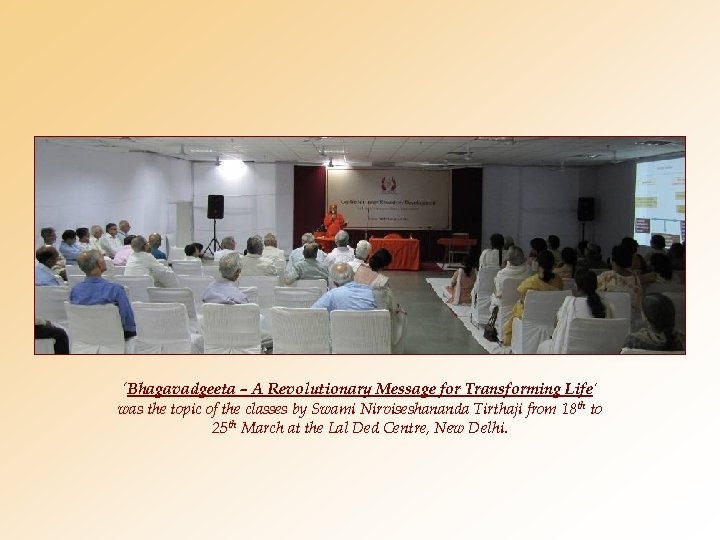 'Bhagavadgeeta – A Revolutionary Message for Transforming Life' was the topic of the classes