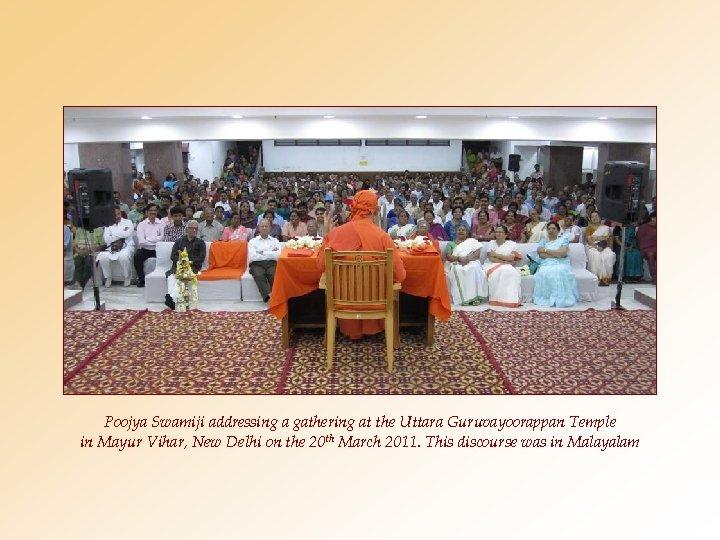 Poojya Swamiji addressing a gathering at the Uttara Guruvayoorappan Temple in Mayur Vihar, New