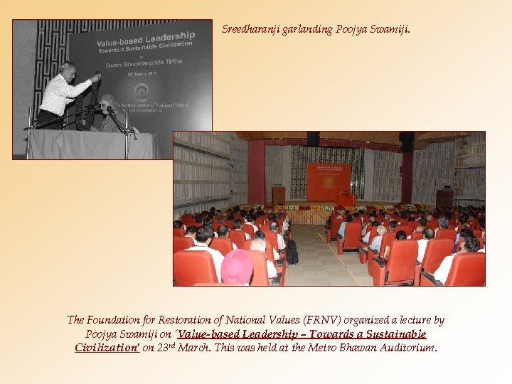 Sreedharanji garlanding Poojya Swamiji. The Foundation for Restoration of National Values (FRNV) organized a