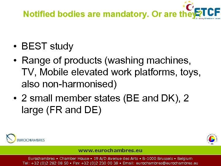 Notified bodies are mandatory. Or are they? • BEST study • Range of products