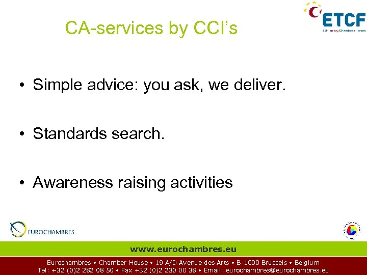CA-services by CCI's • Simple advice: you ask, we deliver. • Standards search. •
