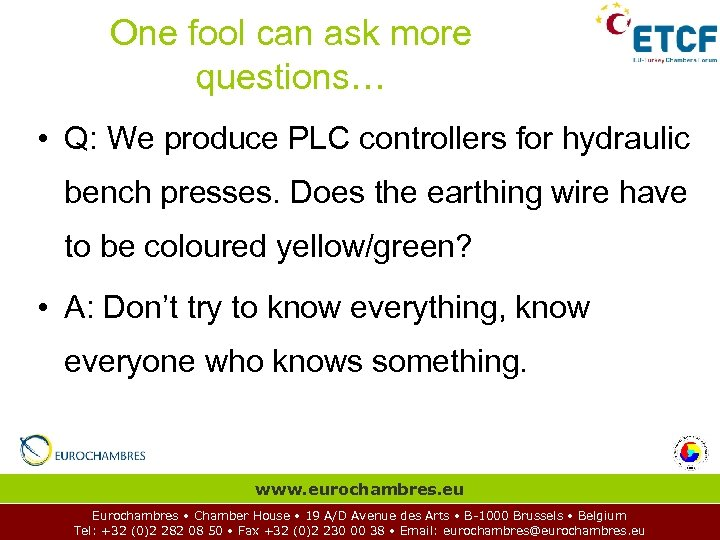 One fool can ask more questions… • Q: We produce PLC controllers for hydraulic