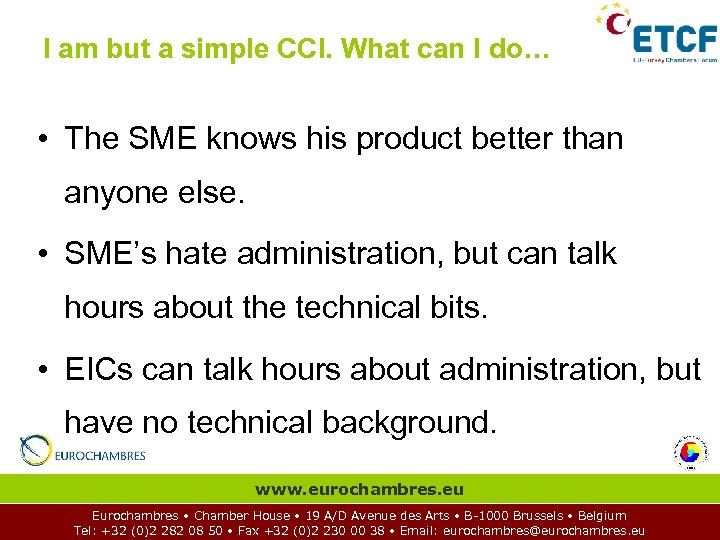 I am but a simple CCI. What can I do… • The SME knows