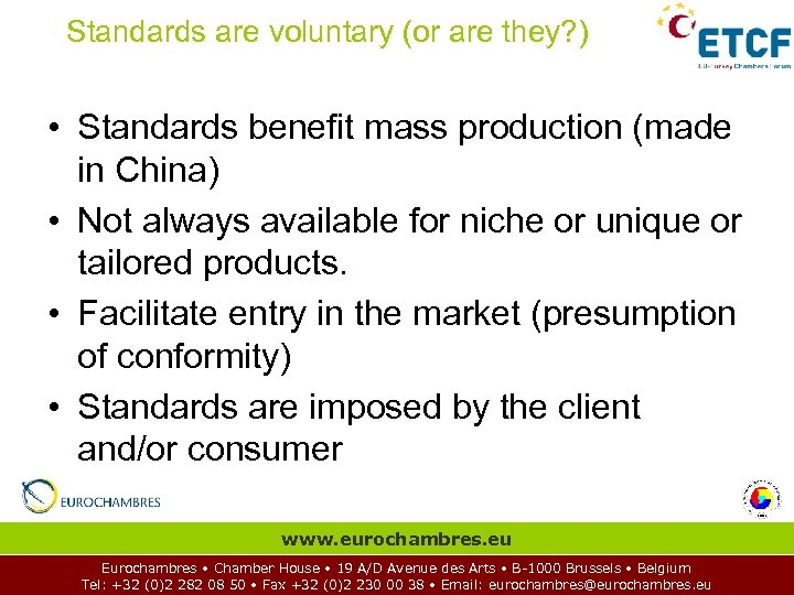 Standards are voluntary (or are they? ) • Standards benefit mass production (made in