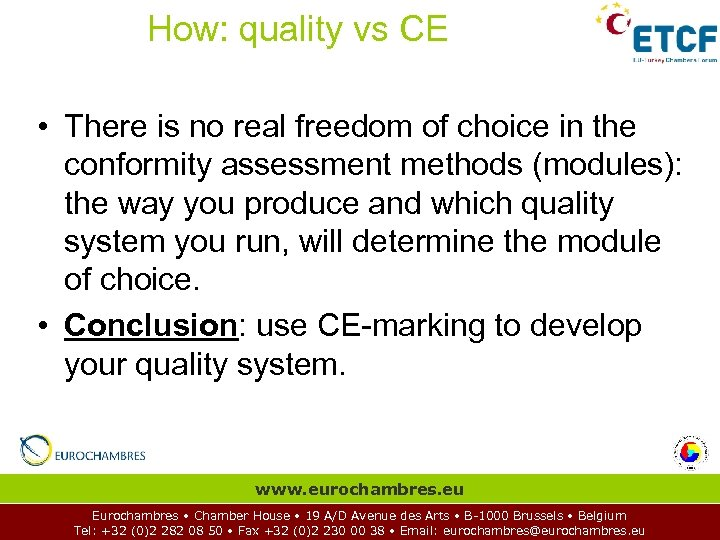 How: quality vs CE • There is no real freedom of choice in the