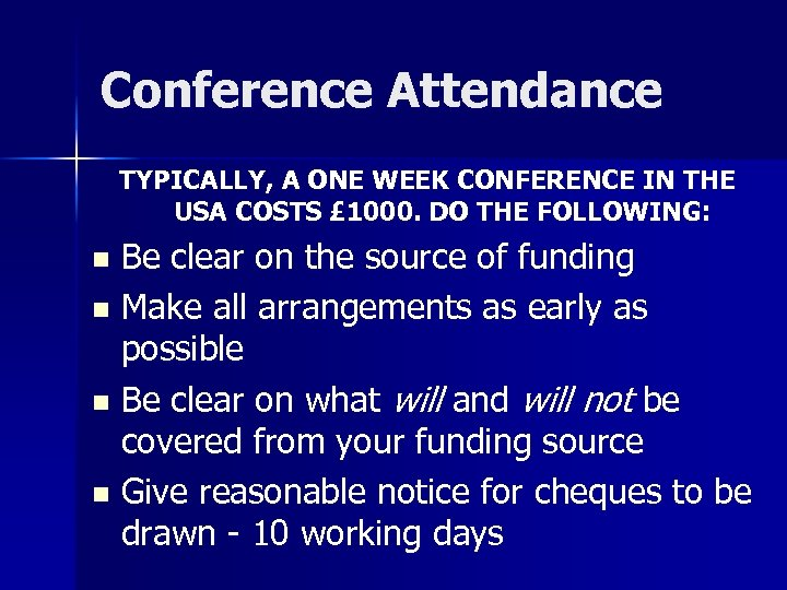 Conference Attendance TYPICALLY, A ONE WEEK CONFERENCE IN THE USA COSTS £ 1000. DO
