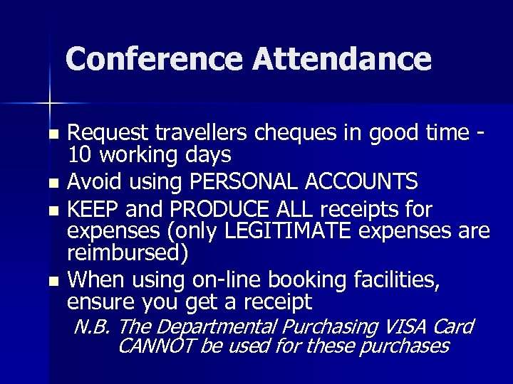 Conference Attendance Request travellers cheques in good time 10 working days n Avoid using