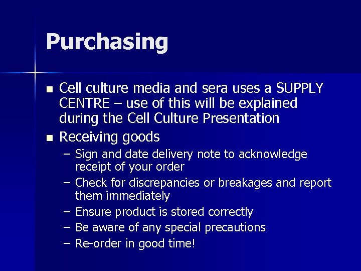 Purchasing n n Cell culture media and sera uses a SUPPLY CENTRE – use