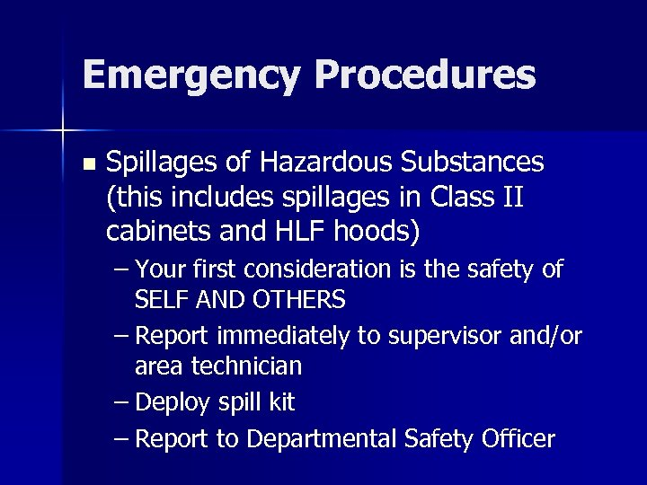 Emergency Procedures n Spillages of Hazardous Substances (this includes spillages in Class II cabinets