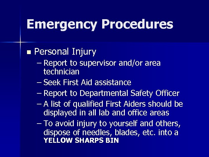 Emergency Procedures n Personal Injury – Report to supervisor and/or area technician – Seek
