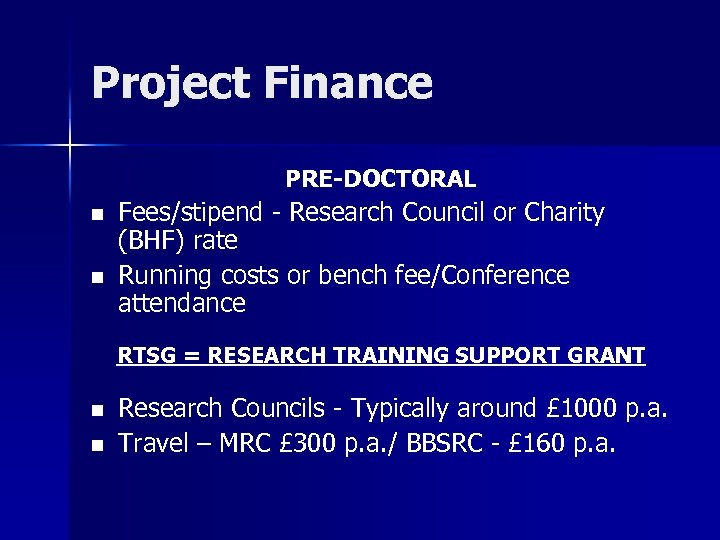 Project Finance PRE-DOCTORAL n n Fees/stipend - Research Council or Charity (BHF) rate Running