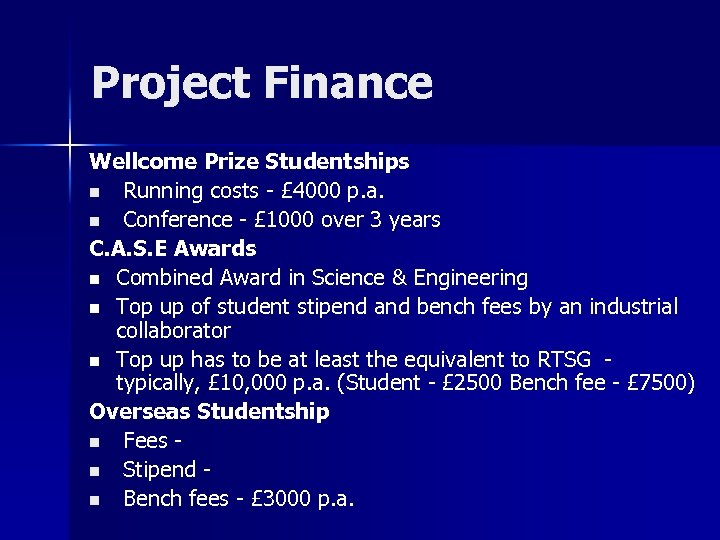Project Finance Wellcome Prize Studentships n Running costs - £ 4000 p. a. n