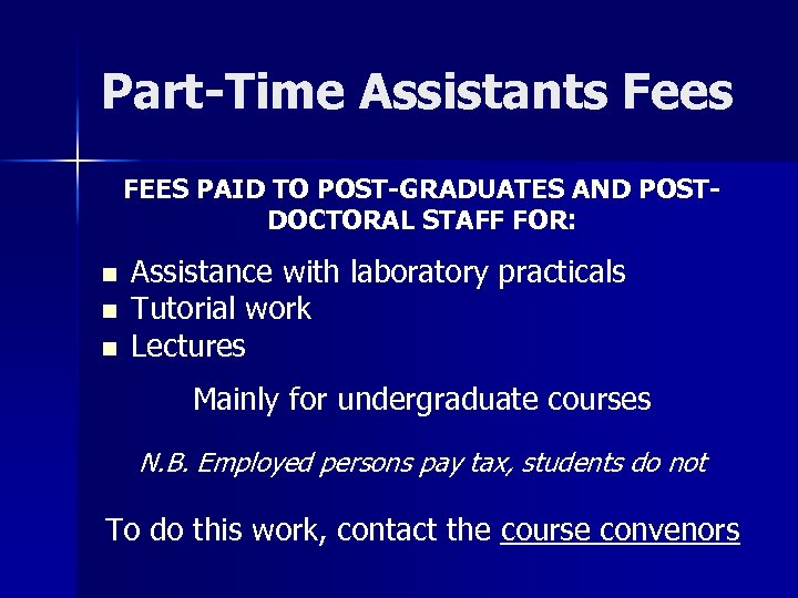 Part-Time Assistants Fees FEES PAID TO POST-GRADUATES AND POSTDOCTORAL STAFF FOR: n n n