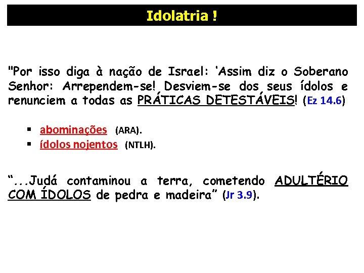 Idolatria !