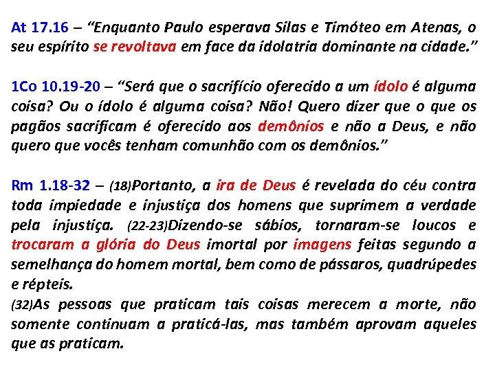 """At 17. 16 – """"Enquanto Paulo esperava Silas e Timóteo em Atenas, o seu"""