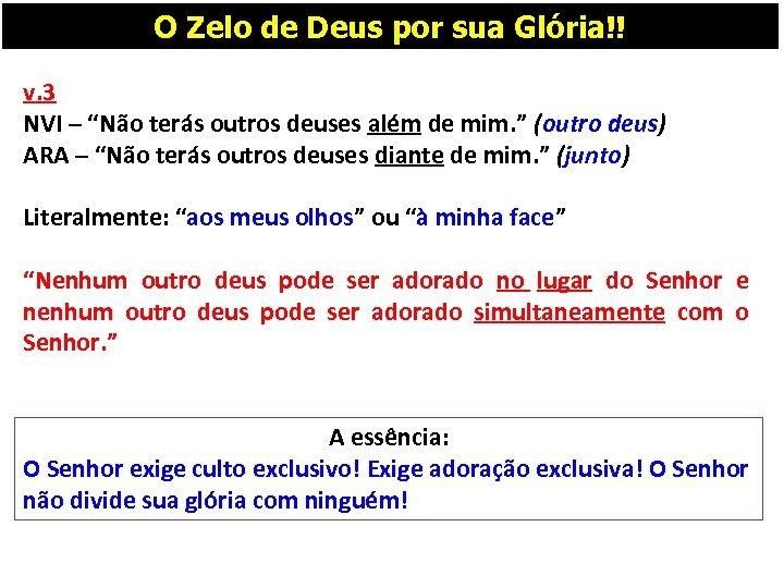 """O Zelo de Deus por sua Glória!! v. 3 NVI – """"Não terás outros"""