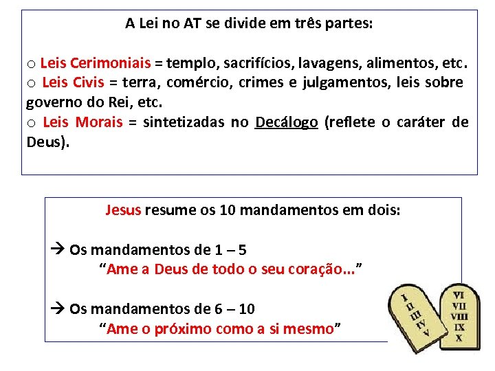 A Lei no AT se divide em três partes: o Leis Cerimoniais = templo,