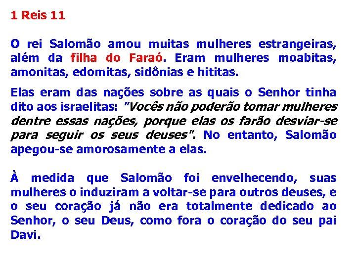 1 Reis 11 O rei Salomão amou muitas mulheres estrangeiras, além da filha do