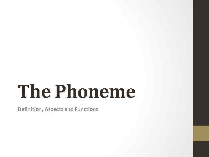 The Phoneme Definition, Aspects and Functions